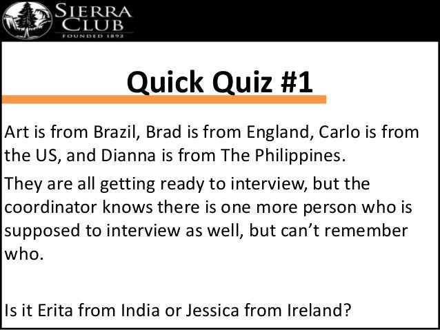 Quick Quiz #1  Art is from Brazil, Brad is from England, Carlo is from  the US, and Dianna is from The Philippines.  They ...
