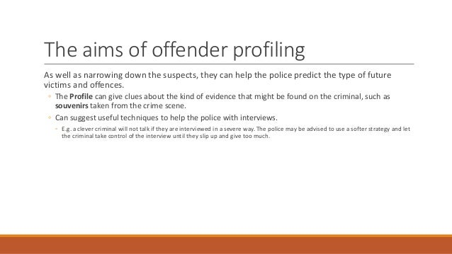 ea offender profiling 4 the aims of offender profiling