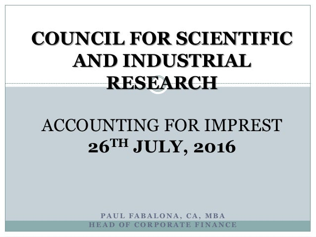 P A U L F A B A L O N A , C A , M B A H E A D O F C O R P O R A T E F I N A N C E COUNCIL FOR SCIENTIFIC AND INDUSTRIAL RE...