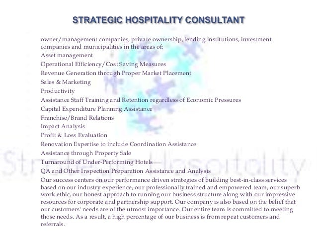  We are a savvy, trendy hospitality consulting firm that serves as an advisor to leading hotel owner/management companies...