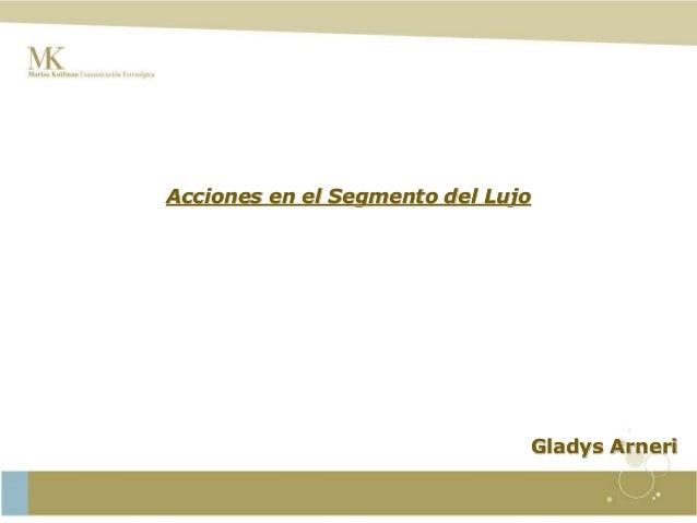 Acciones en el Segmento del Lujo Gladys Arneri