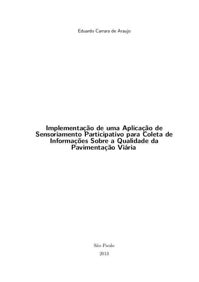 Eduardo Carrara de Araujo Implementação de uma Aplicação de Sensoriamento Participativo para Coleta de Informações Sobre a...