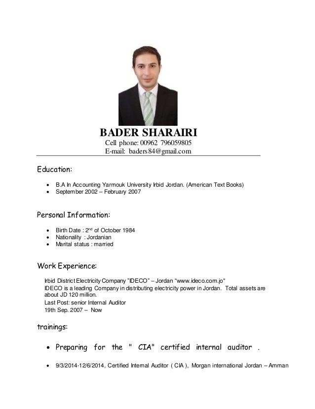 ... Internal Auditor   Resume. BADER SHARAIRI Cell Phone: 00962 796059805  E Mail: Baders84@gmail.com ...  Internal Auditor Resume