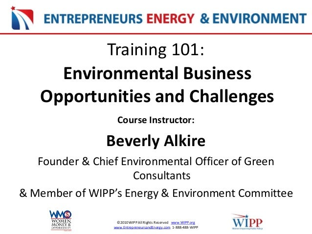 ©2010 WIPP All Rights Reserved www.WIPP.org www.EntrepreneursandEnergy.com 1-888-488-WIPP Environmental Business Opportuni...
