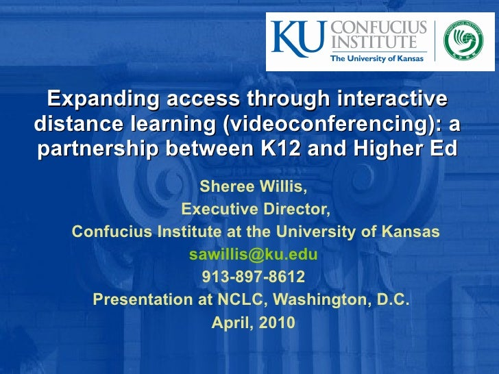 Expanding access through interactive distance learning (videoconferencing): a partnership between K12 and Higher Ed Sheree...