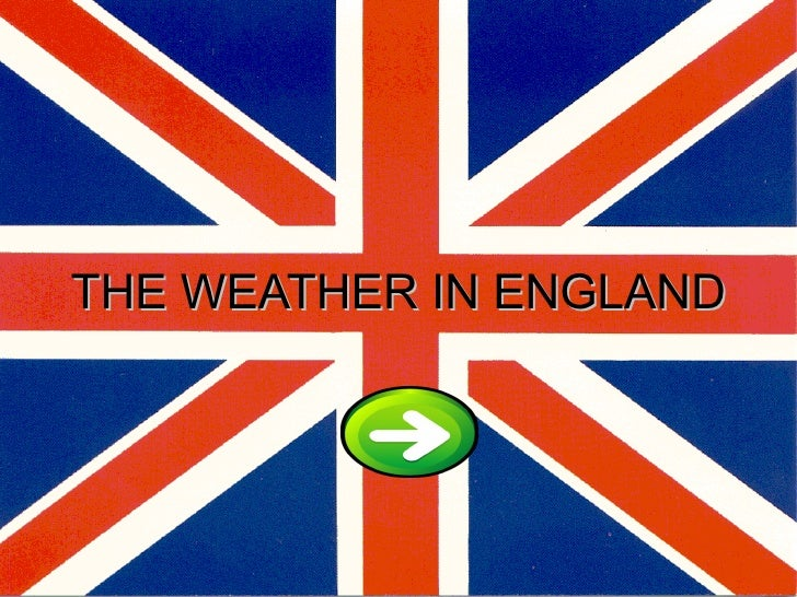 THE WEATHER IN ENGLAND