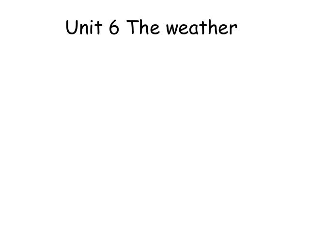 Unit 6 The weather