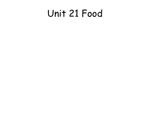 Unit 21 Food