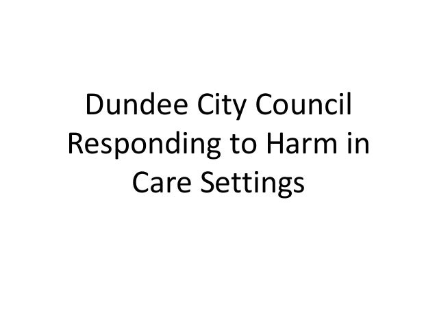 Dundee City Council Responding to Harm in Care Settings