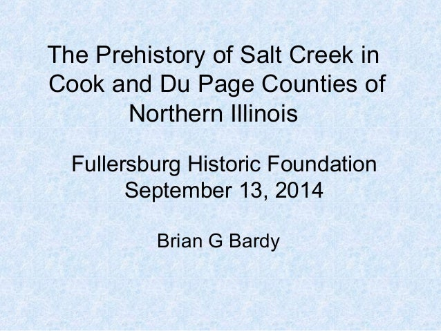 The Prehistory of Salt Creek in Cook and Du Page Counties of Northern Illinois Brian G Bardy Fullersburg Historic Foundati...
