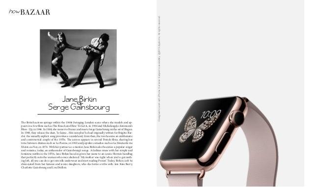 DesignedtoworkwithiPhone5orlater.Subjecttoavailablity.@2015AppleInc.Allrightsreserved. howBAZAAR Jane Birkin & Serge Gains...