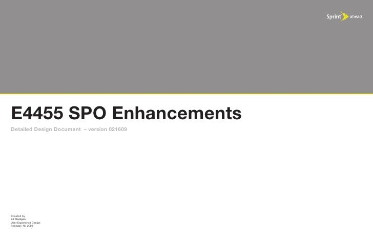 E4455 SPO Enhancements Detailed Design Document – version 021609     Created by Ed Madigan User Experience Design February...