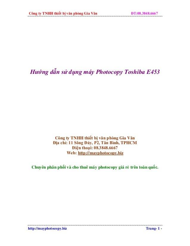 Công ty TNHH thiết bị văn phòng Gia Văn  ĐT:08.3848.6667  Hướng dẫn sử dụng máy Photocopy Toshiba E453  Công ty TNHH thiết...