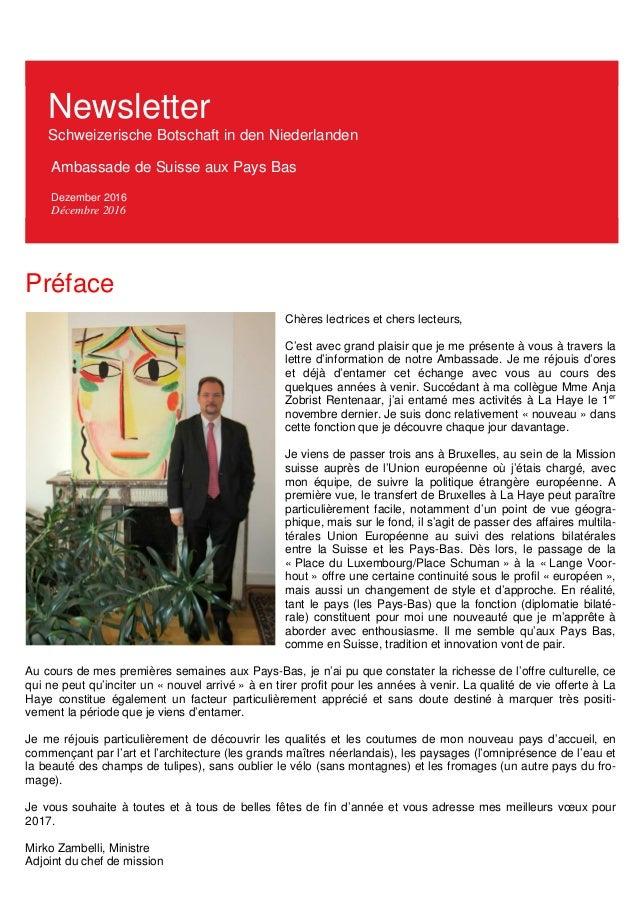Newsletter Schweizerische Botschaft in den Niederlanden Ambassade de Suisse aux Pays Bas Dezember 2016 Décembre 2016 Préfa...