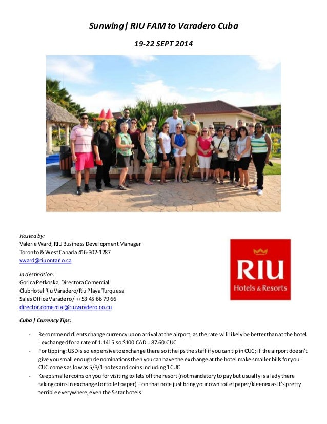 Sunwing| RIU FAM to Varadero Cuba 19-22 SEPT 2014 Hosted by: Valerie Ward,RIUBusinessDevelopmentManager Toronto& WestCanad...