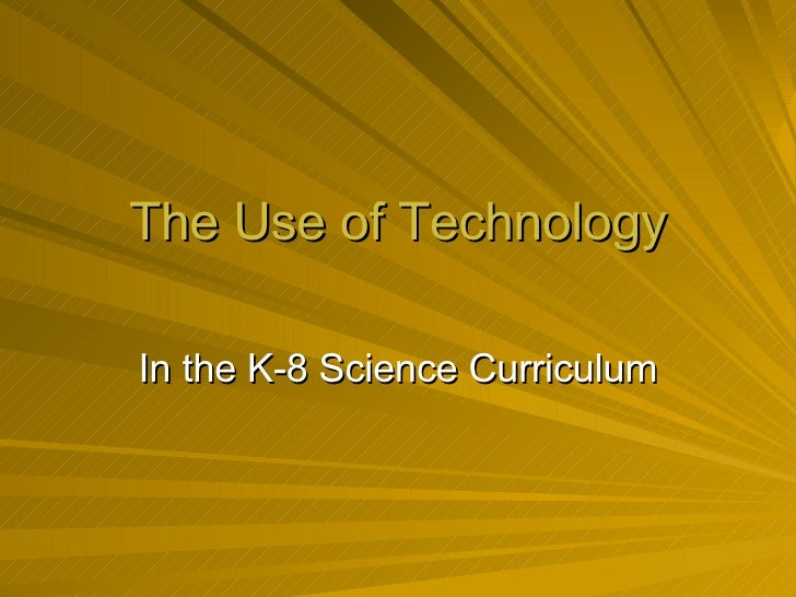 The Use of Technology In the K-8 Science Curriculum