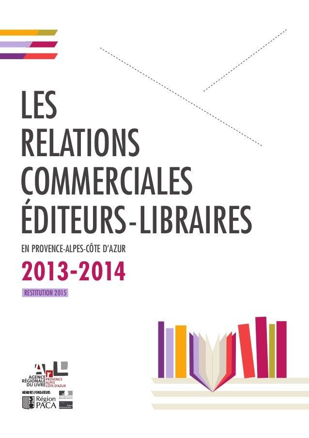 les relations commerciales éditeurs-libraires en provence-Alpes-Côte d'azur 2013-2014 restitution 2015 membres fondateur...
