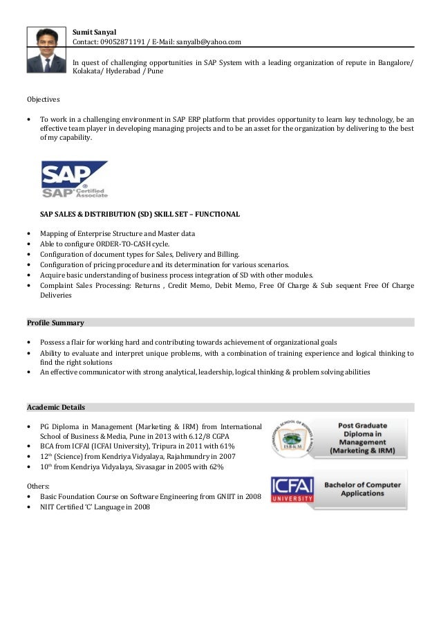 Sumit Sanyal Contact: 09052871191 / E-Mail: sanyalb@yahoo.com In quest of challenging opportunities in SAP System with a l...