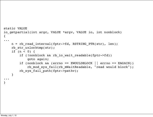 static VALUE io_getpartial(int argc, VALUE *argv, VALUE io, int nonblock) { ... n = rb_read_internal(fptr->fd, RSTRING_PTR...