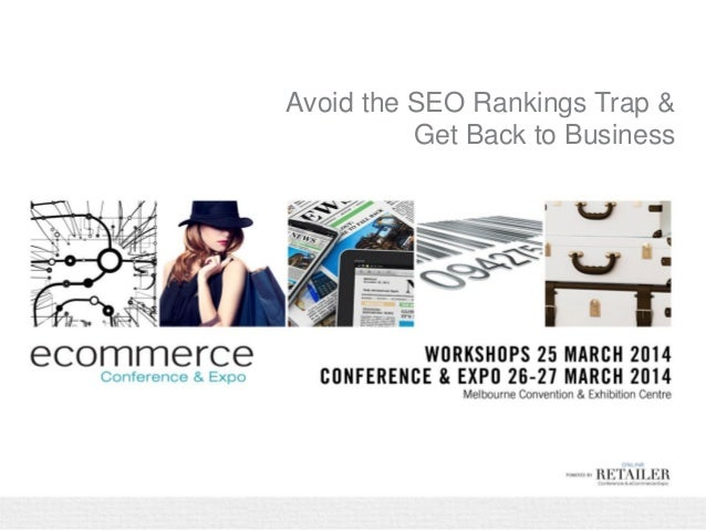 Avoid the SEO Rankings Trap & Get Back to Business