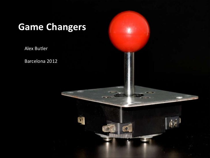 Game Changers Alex Butler Barcelona 2012