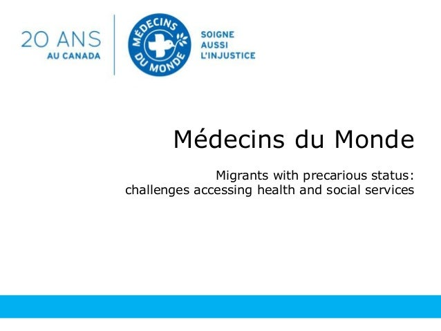 Médecins du Monde Migrants with precarious status: challenges accessing health and social services