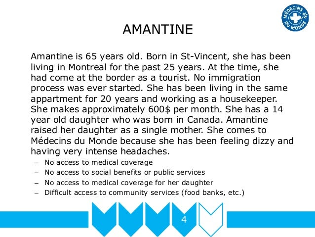 AMANTINE Amantine is 65 years old. Born in St-Vincent, she has been living in Montreal for the past 25 years. At the time,...