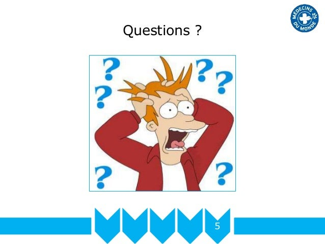 Questions ? 5