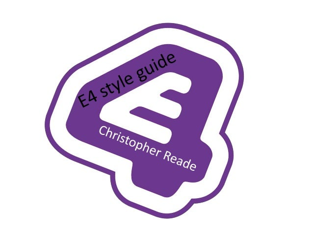 E4 style guide Contents Identity Style Guide  -The logo -The logo in space  -Logo area and colour -Typography -E4 and Type...