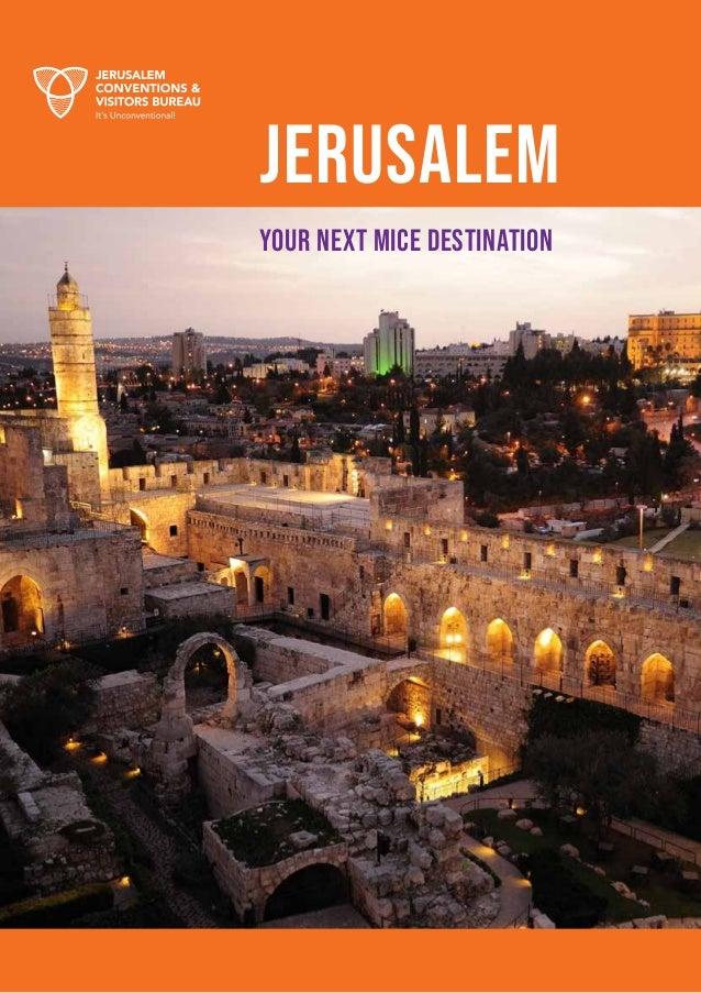 Jerusalem Conventions & Visitors Bureau // 1 JERUSALEM YOUR NEXT MICE DESTINATION