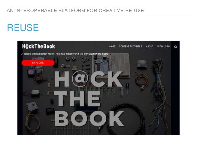 AN INTEROPERABLE PLATFORM FOR CREATIVE RE-USE REUSE