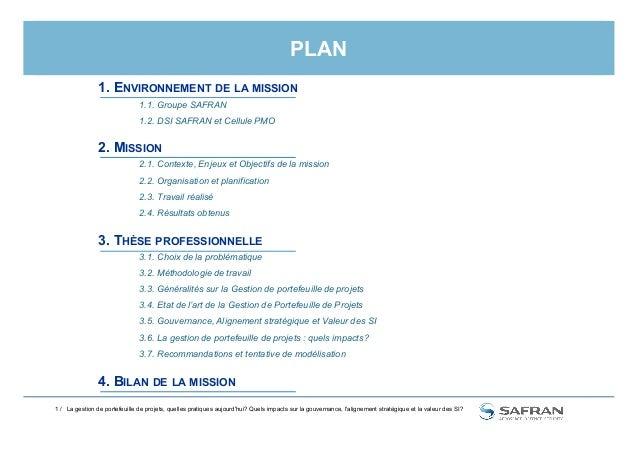 PLAN 1.1. Groupe SAFRAN 1.2. DSI SAFRAN et Cellule PMO 2.1. Contexte, Enjeux et Objectifs de la mission 2.2. Organisation ...