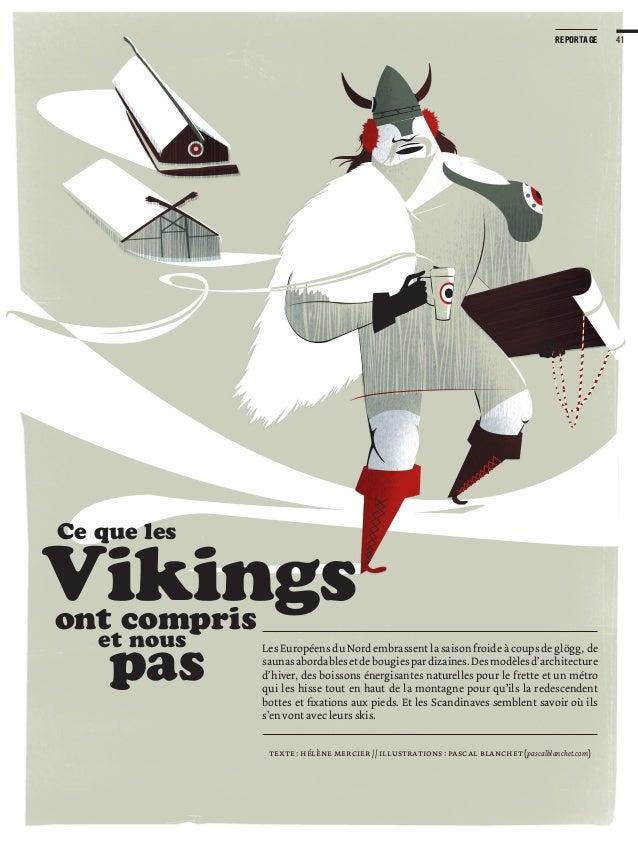 Vikings Les Européens du Nord embrassent la saison froide à coups de glögg, de saunasabordablesetdebougiespardizaines.Desm...