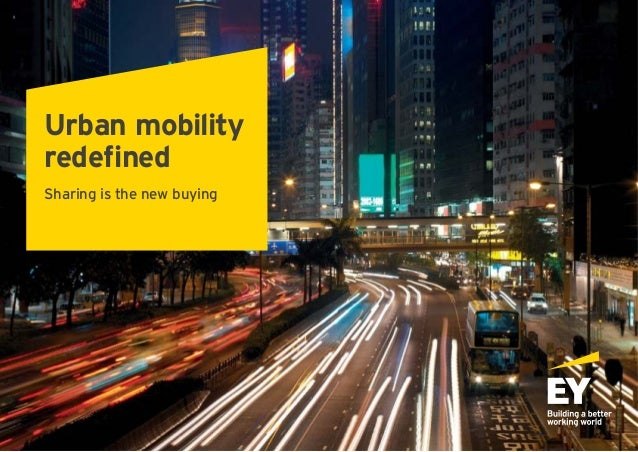 Urban mobility redefined Sharing is the new buying