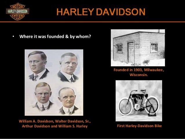 William Harley And Arthur Davidson: HARLEY DAVIDSON & ITS BRANDING STRATAGIES