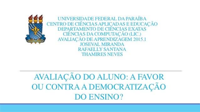 UNIVERSIDADE FEDERAL DA PARAÍBA CENTRO DE CIÊNCIAS APLICADAS E EDUCAÇÃO DEPARTAMENTO DE CIÊNCIAS EXATAS CIÊNCIAS DA COMPUT...