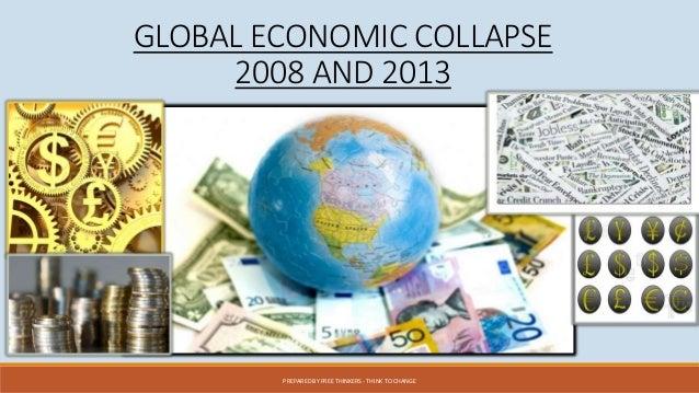 Global Economic Collapse 2008 & 2013