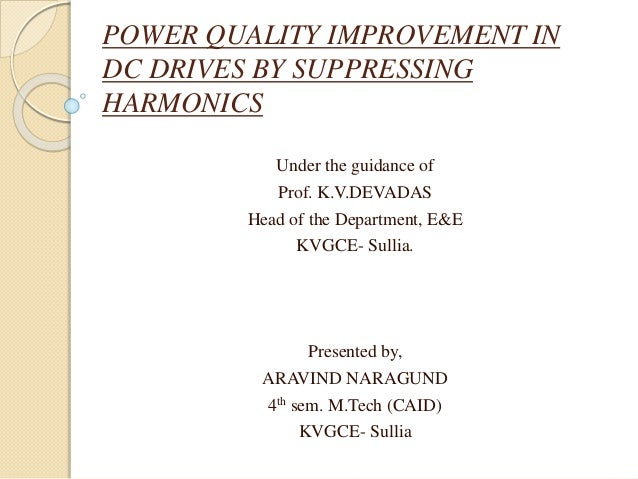 """thesis on power quality improvement Msc thesis topic presentation format uploaded by khangee related interests  """"power quality improvement in transmission systems using dpfc rajaram and nf ."""