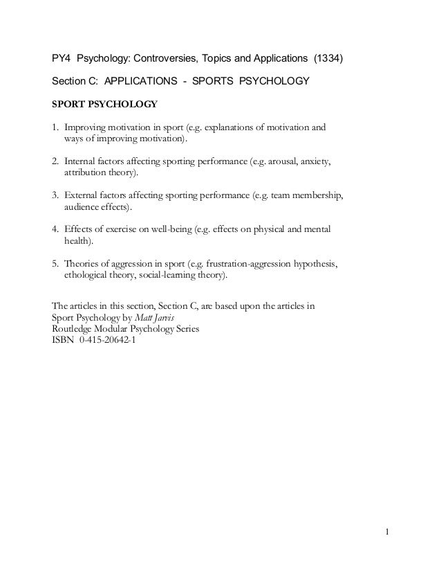 PY4 Psychology: Controversies, Topics and Applications (1334) Section C: APPLICATIONS - SPORTS PSYCHOLOGY SPORT PSYCHOLOGY...