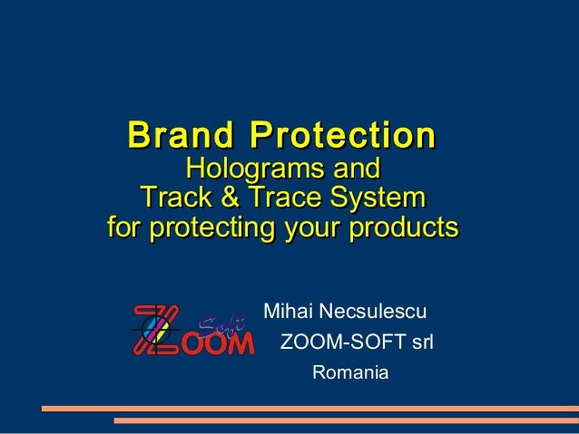 Brand ProtectionBrand Protection Holograms andHolograms and Track & Trace SystemTrack & Trace System for protecting your p...