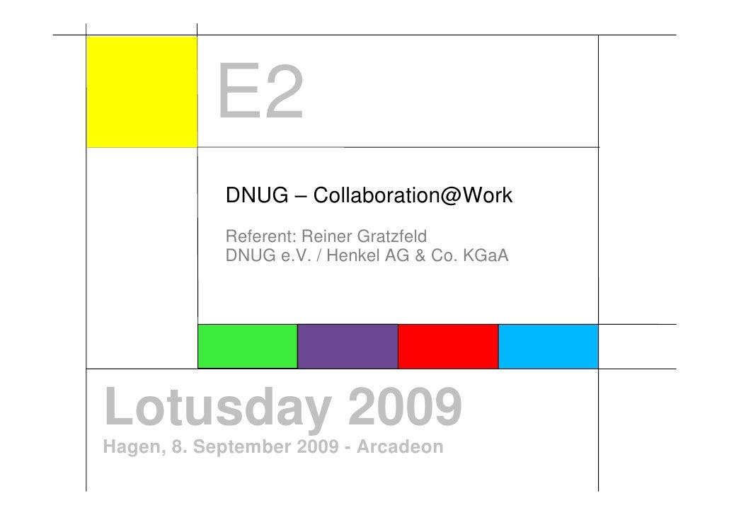 E2             DNUG – Collaboration@Work             Referent: Reiner Gratzfeld             DNUG e.V. / Henkel AG & Co. KG...
