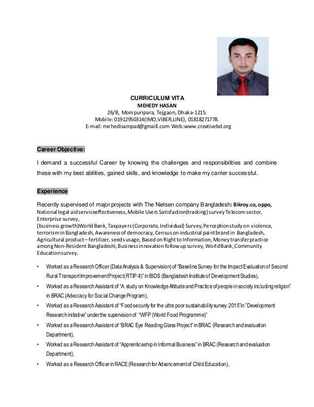 CURRICULUM VITA MEHEDY HASAN 26/B, Monipuripara, Tejgaon, Dhaka-1215. Mobile: 01912950314(IMO,VIBER,LINE), 01818271778. E-...