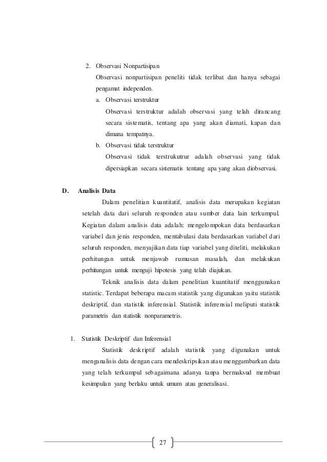 27 2. Observasi Nonpartisipan Observasi nonpartisipan peneliti tidak terlibat dan hanya sebagai pengamat independen. a. Ob...
