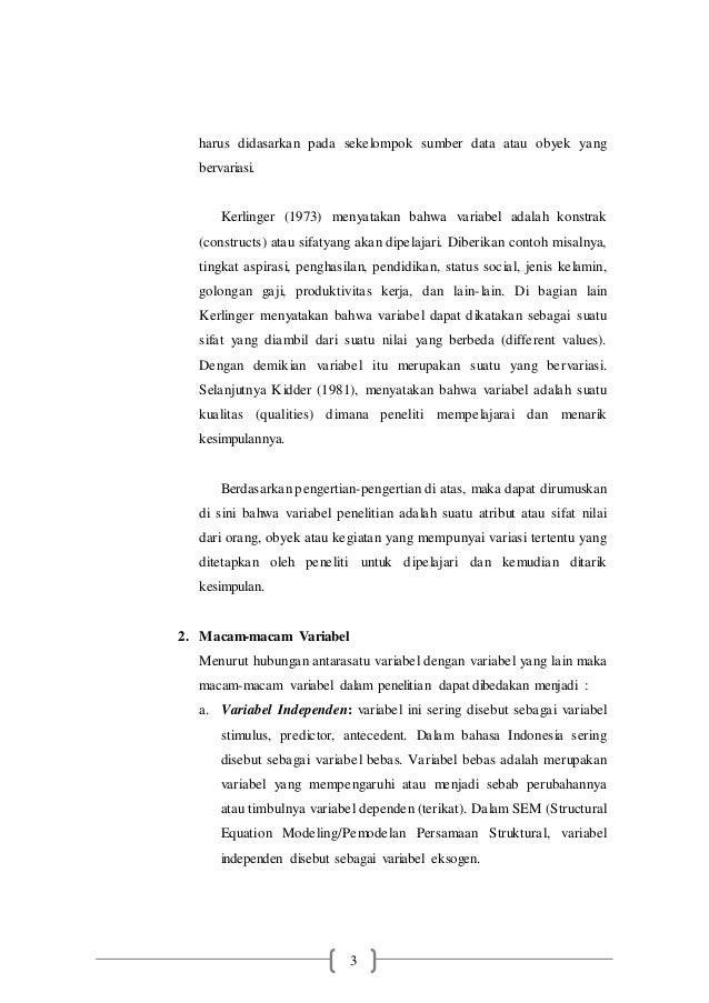 3 harus didasarkan pada sekelompok sumber data atau obyek yang bervariasi. Kerlinger (1973) menyatakan bahwa variabel adal...