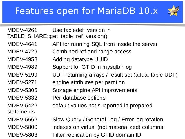 Features open for MariaDB 10.x  MDEV-4261 Use tabledef_version in  TABLE_SHARE::get_table_ref_version()  MDEV-4641 API for...