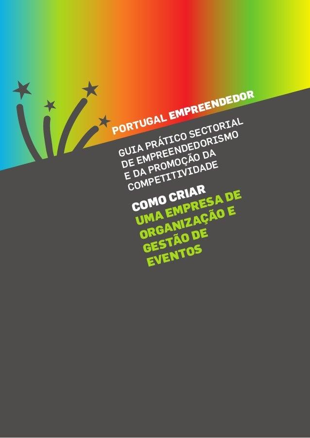 COMO CRIAR UMA EMPRESA DE ORGANIZAÇÃO E GESTÃO DE EVENTOS PORTUGAL EMPREENDEDOR GUIA PRÁTICO SECTORIAL DE EMPREENDEDORISMO...