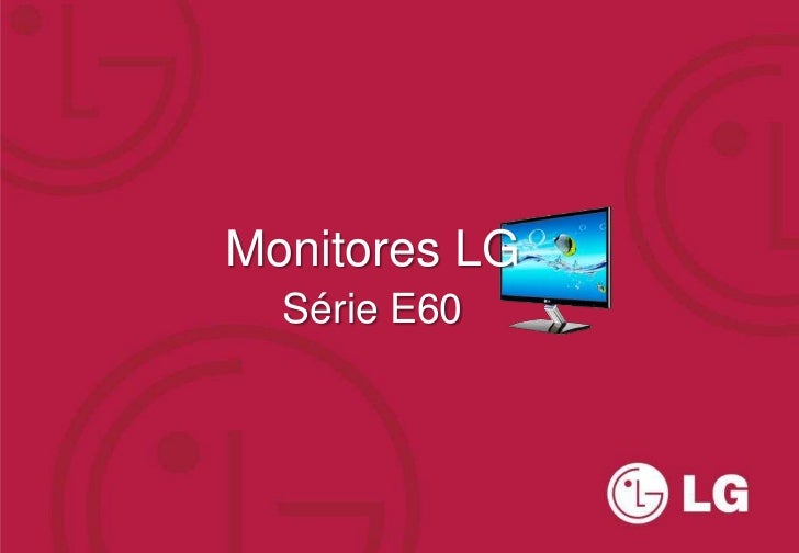 Monitores LG  Série E60