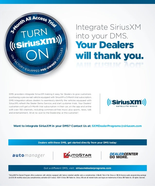 *SiriusXM Pre-Owned Program offers customers with vehicles equipped with factory-installed satellite radio a complimentary...