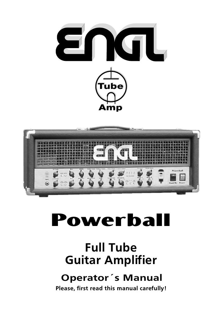 Tube                 Amp     Powerball       Full Tube    Guitar Amplifier  Operator´s Manual Please, first read this manu...