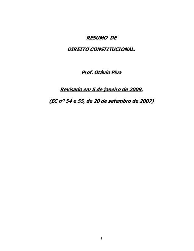 1 RESUMO DE DIREITO CONSTITUCIONAL. Prof. Otávio Piva Revisado em 5 de janeiro de 2009. (EC nº 54 e 55, de 20 de setembro ...